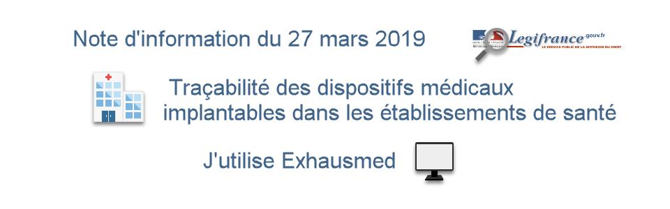 NOTE D'INFORMATION N° DGOS/PF2/2019/69 du 27 mars 2019 relative à la traçabilité des dispositifs médicaux implantables dans les établissements de santé et aux outils d'autoévaluation et d'accompagnement disponibles.