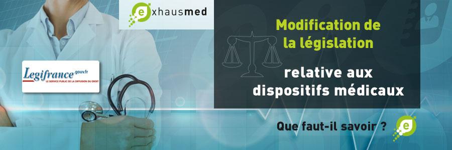 MODIFICATION DE LA LÉGISLATION RELATIVE AUX DISPOSITIFS MÉDICAUX Que faut-il savoir?