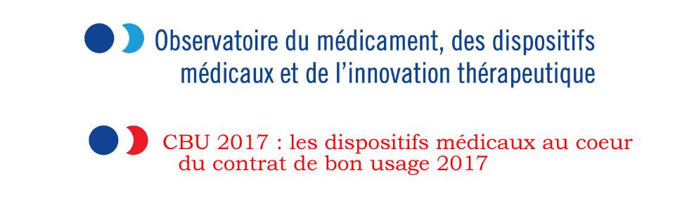 Les dispositifs médicaux au cœur du Contrat de Bon Usage (CBU) 2017